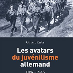 Krebs, Gilbert. Les avatars du juvénilisme allemand 1896-1945. Paris