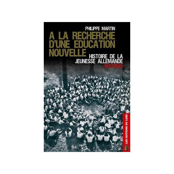 Philippe Martin; Philippe Conrad - à la recherche d'une éducation nouvelle :: histoire de la jeunesse allemande :: 1813-1945