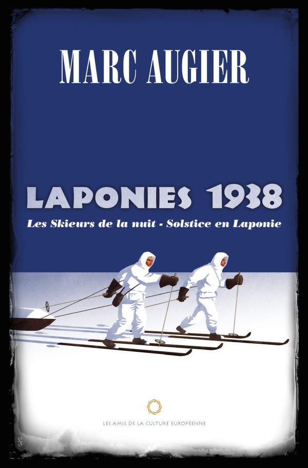 Marc Augier - LAPONIES 1938 - Solstice en Laponie, Les skieurs de la nuit - Couverture