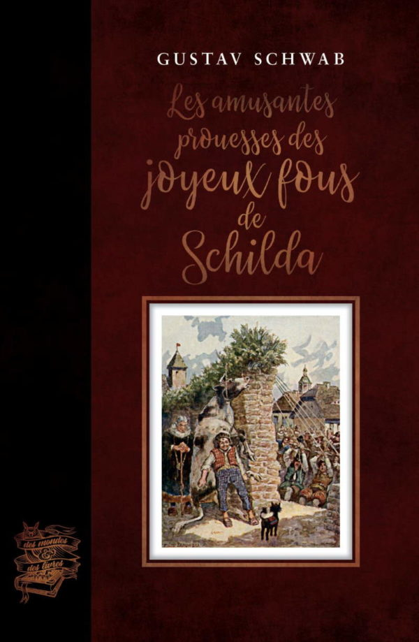 Gustav Schwab - Les joyeux fous de Schilda